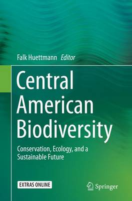 Central American Biodiversity: Conservation, Ecology, and a Sustainable Future (Paperback)