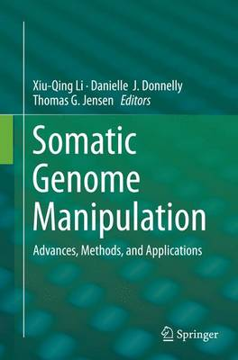 Somatic Genome Manipulation: Advances, Methods, and Applications (Paperback)