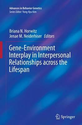 Gene-Environment Interplay in Interpersonal Relationships across the Lifespan - Advances in Behavior Genetics 3 (Paperback)