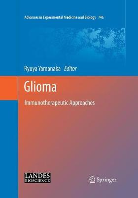Glioma: Immunotherapeutic Approaches - Advances in Experimental Medicine and Biology 746 (Paperback)