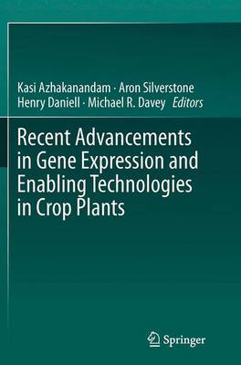 Recent Advancements in Gene Expression and Enabling Technologies in Crop Plants (Paperback)