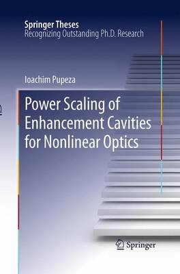 Power Scaling of Enhancement Cavities for Nonlinear Optics - Springer Theses (Paperback)