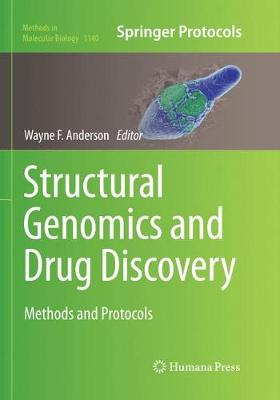 Structural Genomics and Drug Discovery: Methods and Protocols - Methods in Molecular Biology 1140 (Paperback)