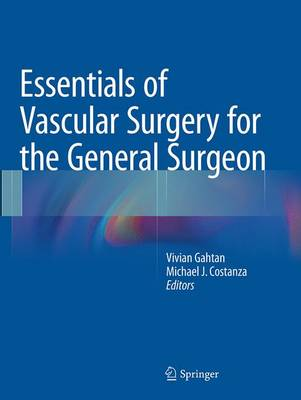 Essentials of Vascular Surgery for the General Surgeon (Paperback)