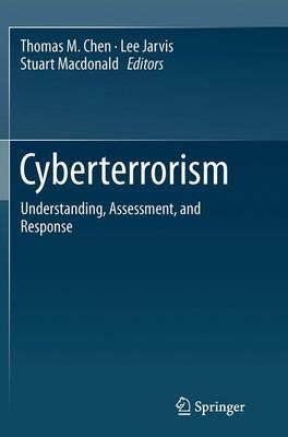 Cyberterrorism: Understanding, Assessment, and Response (Paperback)