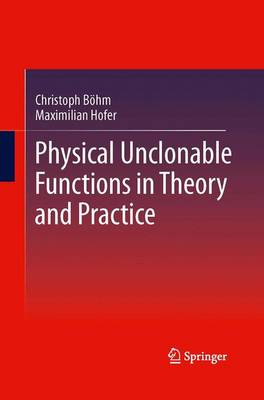 Physical Unclonable Functions in Theory and Practice (Paperback)