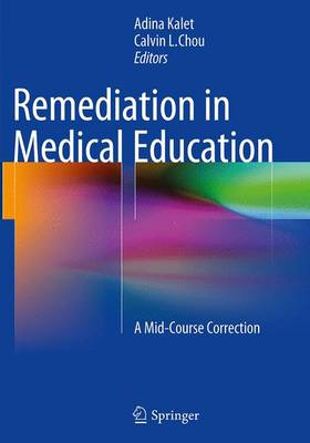 Remediation in Medical Education: A Mid-Course Correction (Paperback)