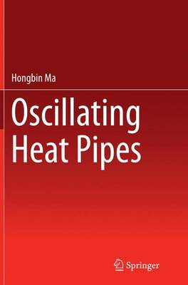 Oscillating Heat Pipes (Paperback)