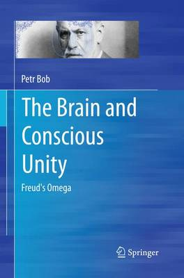 The Brain and Conscious Unity: Freud's Omega (Paperback)
