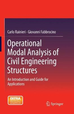 Operational Modal Analysis of Civil Engineering Structures: An Introduction and Guide for Applications (Paperback)