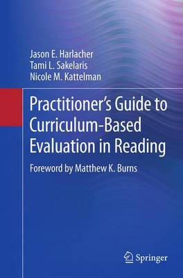 Practitioner's Guide to Curriculum-Based Evaluation in Reading (Paperback)