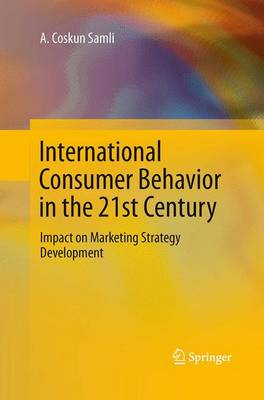 International Consumer Behavior in the 21st Century: Impact on Marketing Strategy Development (Paperback)