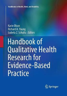 Handbook of Qualitative Health Research for Evidence-Based Practice - Handbooks in Health, Work, and Disability 4 (Paperback)