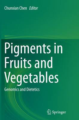 Pigments in Fruits and Vegetables: Genomics and Dietetics (Paperback)