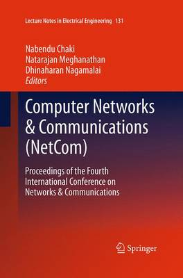 Computer Networks & Communications (NetCom): Proceedings of the Fourth International Conference on Networks & Communications - Lecture Notes in Electrical Engineering 131 (Paperback)