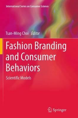 Fashion Branding and Consumer Behaviors: Scientific Models - International Series on Consumer Science (Paperback)