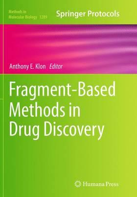 Fragment-Based Methods in Drug Discovery - Methods in Molecular Biology 1289 (Paperback)