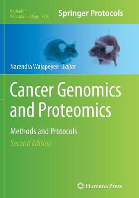 Cancer Genomics and Proteomics: Methods and Protocols - Methods in Molecular Biology 1176 (Paperback)
