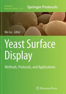 Yeast Surface Display: Methods, Protocols, and Applications - Methods in Molecular Biology 1319 (Paperback)