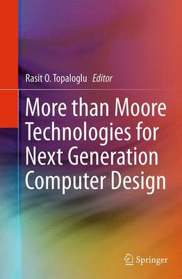 More than Moore Technologies for Next Generation Computer Design (Paperback)