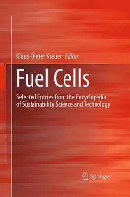 Fuel Cells: Selected Entries from the Encyclopedia of Sustainability Science and Technology (Paperback)