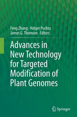 Advances in New Technology for Targeted Modification of Plant Genomes (Paperback)