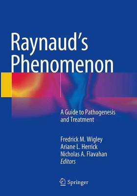 Raynaud's Phenomenon: A Guide to Pathogenesis and Treatment (Paperback)
