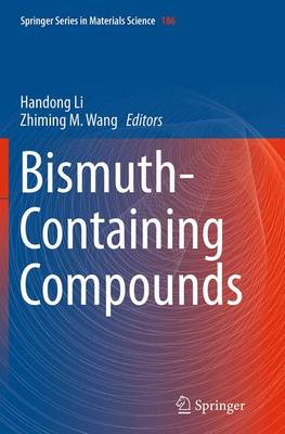 Bismuth-Containing Compounds - Springer Series in Materials Science 186 (Paperback)