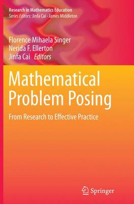 Mathematical Problem Posing: From Research to Effective Practice - Research in Mathematics Education (Paperback)