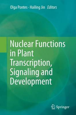 Nuclear Functions in Plant Transcription, Signaling and Development (Paperback)