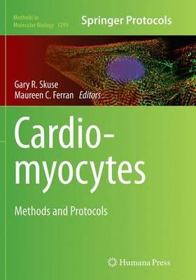 Cardiomyocytes: Methods and Protocols - Methods in Molecular Biology 1299 (Paperback)