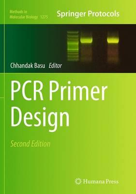 PCR Primer Design - Methods in Molecular Biology 1275 (Paperback)