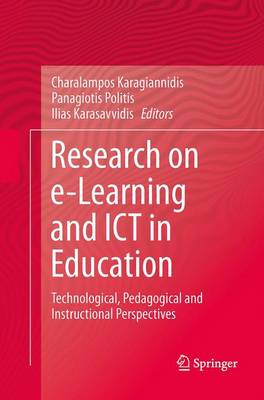 Research on e-Learning and ICT in Education: Technological, Pedagogical and Instructional Perspectives (Paperback)