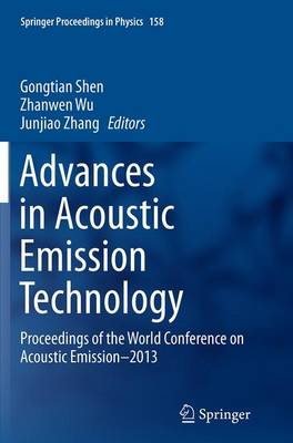 Advances in Acoustic Emission Technology: Proceedings of the World Conference on Acoustic Emission-2013 - Springer Proceedings in Physics 158 (Paperback)
