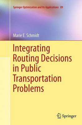 Integrating Routing Decisions in Public Transportation Problems - Springer Optimization and Its Applications 89 (Paperback)