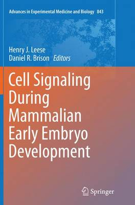 Cell Signaling During Mammalian Early Embryo Development - Advances in Experimental Medicine and Biology 843 (Paperback)
