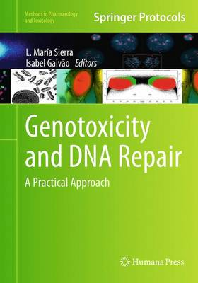 Genotoxicity and DNA Repair: A Practical Approach - Methods in Pharmacology and Toxicology (Paperback)