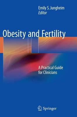 Obesity and Fertility: A Practical Guide for Clinicians (Paperback)
