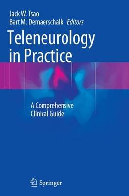 Teleneurology in Practice: A Comprehensive Clinical Guide (Paperback)