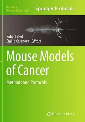 Mouse Models of Cancer: Methods and Protocols - Methods in Molecular Biology 1267 (Paperback)