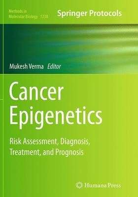 Cancer Epigenetics: Risk Assessment, Diagnosis, Treatment, and Prognosis - Methods in Molecular Biology 1238 (Paperback)