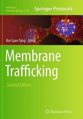 Membrane Trafficking: Second Edition - Methods in Molecular Biology 1270 (Paperback)
