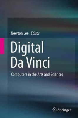 Digital Da Vinci: Computers in the Arts and Sciences (Paperback)