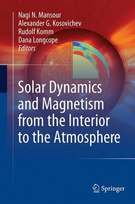 Solar Dynamics and Magnetism from the Interior to the Atmosphere (Paperback)