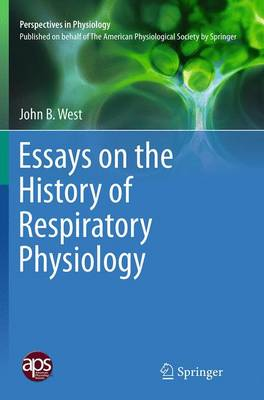 Essays on the History of Respiratory Physiology - Perspectives in Physiology (Paperback)