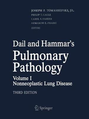 Dail and Hammar's Pulmonary Pathology: Volume I: Nonneoplastic Lung Disease (Paperback)