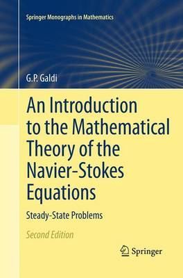 An Introduction to the Mathematical Theory of the Navier-Stokes Equations: Steady-State Problems - Springer Monographs in Mathematics (Paperback)