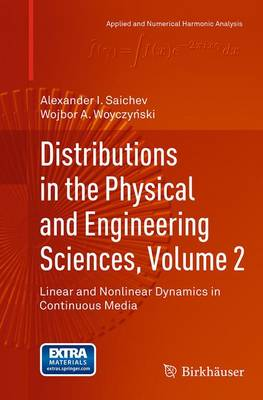 Distributions in the Physical and Engineering Sciences, Volume 2: Linear and Nonlinear Dynamics in Continuous Media - Applied and Numerical Harmonic Analysis (Paperback)