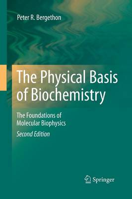 The Physical Basis of Biochemistry: The Foundations of Molecular Biophysics (Paperback)