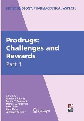 Prodrugs: Challenges and Rewards - Biotechnology: Pharmaceutical Aspects V (Paperback)